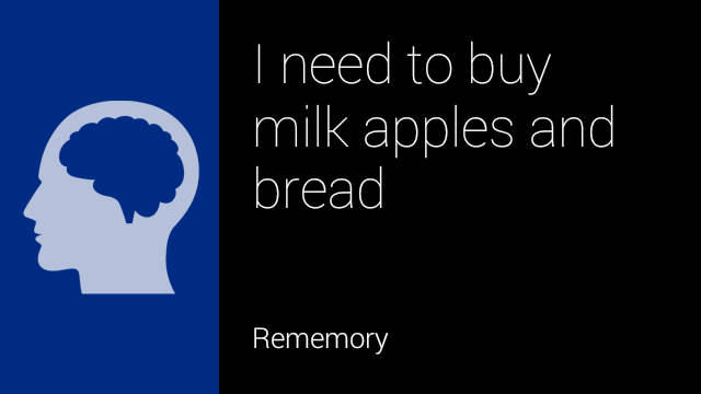 Remember This - I need to buy milk apples and bread
